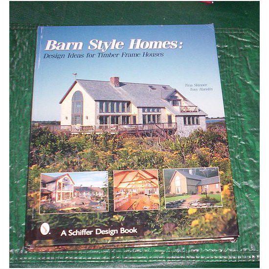 The Skinner Barn: Barn Style Homes Design Ideas By Tina Skinner 2001 HB